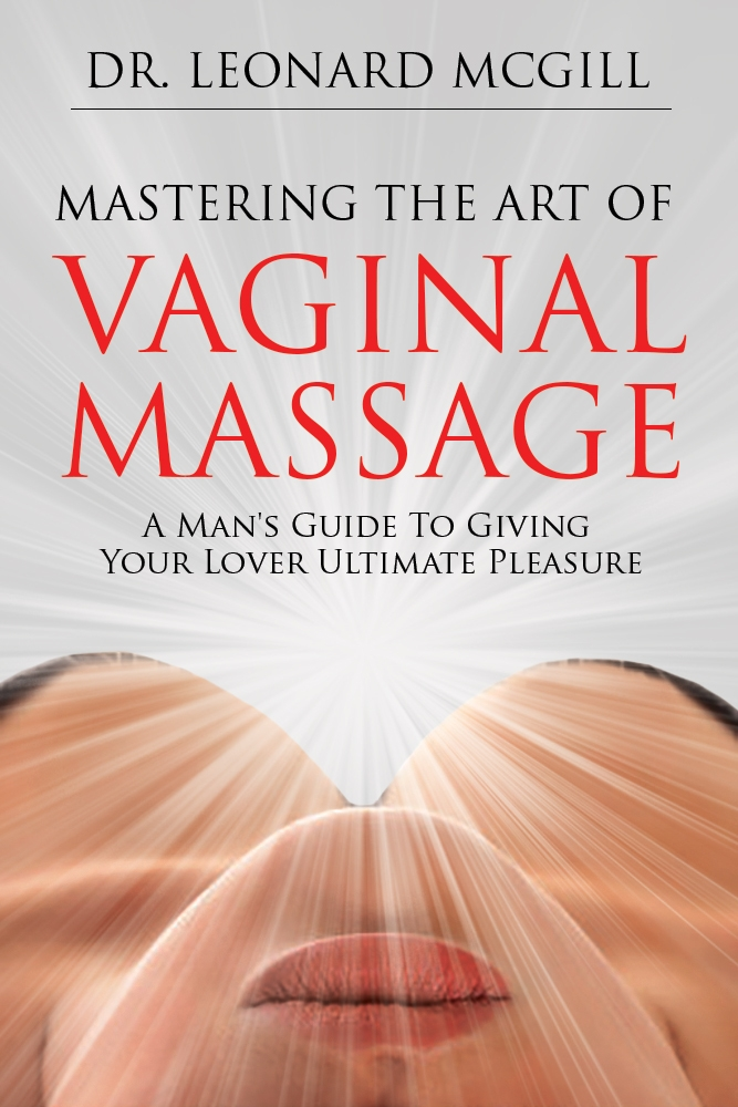 The Vaginal Massage Playbook: Part Ten / Massaging The Side Walls And G-Spot Of Your Lover's Vagina